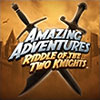 Amazing Adventures Riddle of the Two Knights game