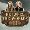 Between the Worlds III game