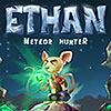 Ethan: Meteor Hunter game
