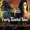 Fairly Twisted Tales: The Price Of A Rose game