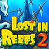 Lost in Reefs 2 game