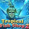 Tropical Fish Shop 2 game